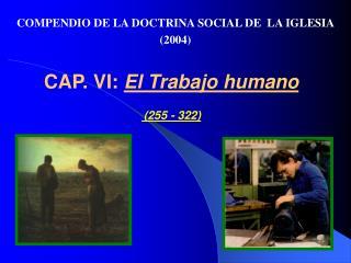CAP. VI:  El Trabajo humano  (255 - 322)