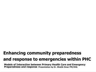 Enhancing community preparedness and response to emergencies within PHC