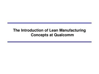 The Introduction of Lean Manufacturing Concepts at Qualcomm
