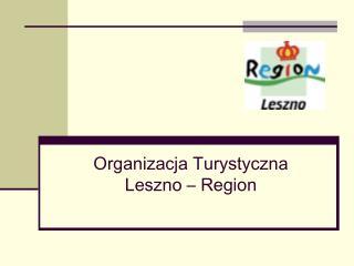 Organizacja Turystyczna Leszno – Region
