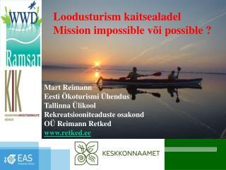 Mart Reimann Eesti Ökoturismi Ühendus Tallinna Ülikool Rekreatsiooniteaduste osakond