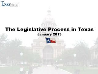 The Legislative Process in Texas January 2013