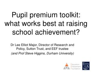 Pupil premium toolkit: what works best at raising school achievement?