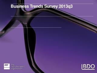 Business Trends Survey 2013q3