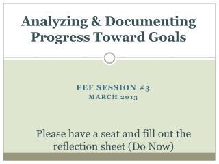 Analyzing & Documenting Progress Toward Goals
