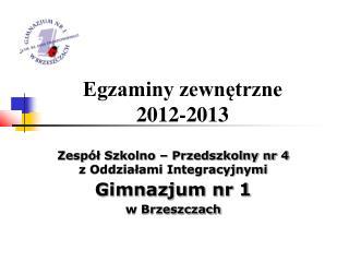 Egzaminy zewnętrzne  2012-2013