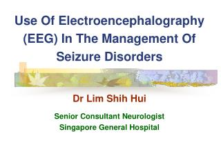 Use Of Electroencephalography (EEG) In The Management Of Seizure Disorders