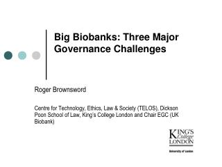 Big Biobanks: Three Major Governance Challenges