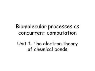 Biomolecular processes as concurrent computation
