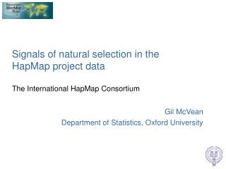 Signals of natural selection in the HapMap project data The International HapMap Consortium