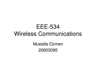 EEE-534 Wireless Communications