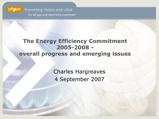 The Energy Efficiency Commitment 2005-2008 - overall progress and emerging issues