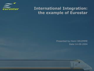 International Integration:  the example of Eurostar