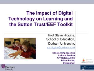 The Impact of Digital Technology on Learning and the Sutton Trust/EEF Toolkit