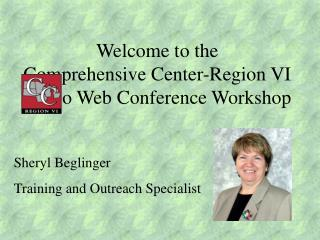 Welcome to the  Comprehensive Center-Region VI Audio Web Conference Workshop