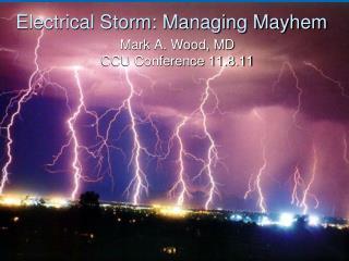Electrical Storm: Managing Mayhem