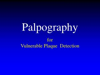 Palpography for  Vulnerable Plaque  Detection