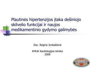 Doc. Regina Jonkaitienė KMUK Kardiologijos klinika 2008