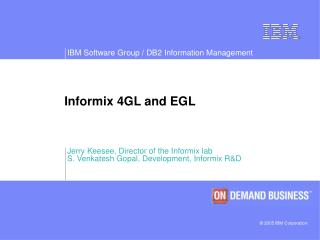Informix 4GL and EGL
