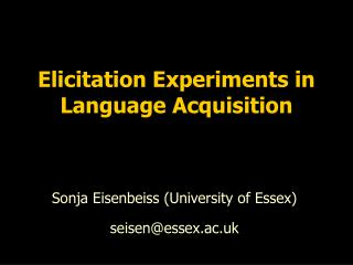 Elicitation Experiments in Language Acquisition