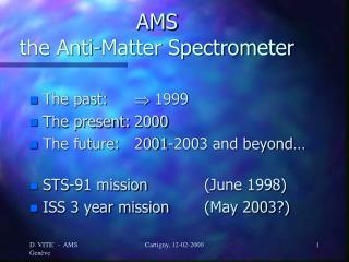 AMS the Anti-Matter Spectrometer