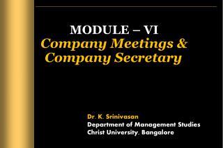 MODULE – VI Company Meetings & Company Secretary