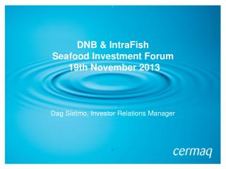DNB & IntraFish  Seafood Investment Forum   19th November 2013