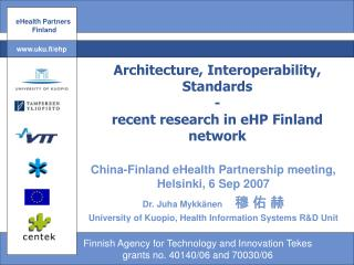 Architecture, Interoperability, Standards  - recent research in eHP Finland network