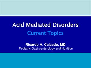 Acid Mediated Disorders