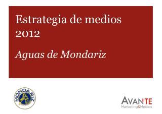 Estrategia de medios 2012 Aguas de Mondariz