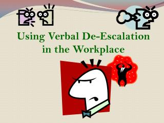 Using Verbal De-Escalation  in the Workplace