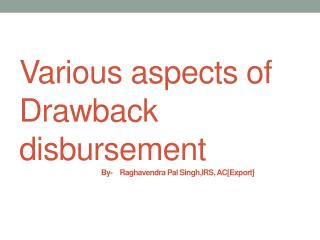 Agencies involved in drawback disbursement