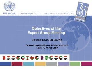 Objectives of the  Expert Group Meeting Giovanni Savio, UN-ESCWA