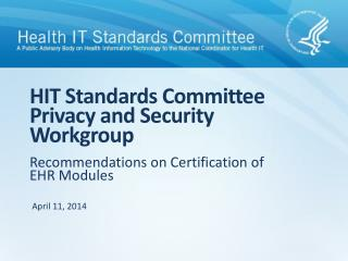 HIT Standards Committee Privacy and Security Workgroup