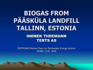 BIOGAS FROM PÄÄSKÜLA LANDFILL  TALLINN, ESTONIA