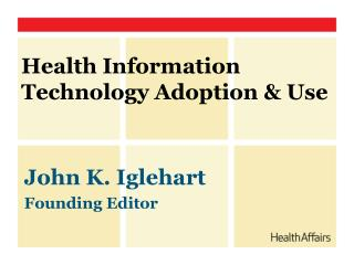 Health Information Technology Adoption & Use