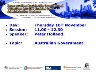 Day:  		Thursday 10 th  November Session:  	11.00 - 12.30 Speaker:  	Peter Holland