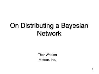 On Distributing a Bayesian Network