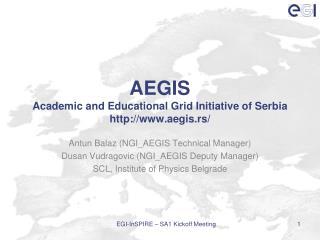 AEGIS Academic and Educational Grid Initiative of Serbia aegis.rs/