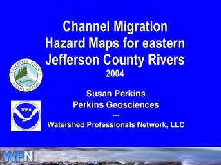 Channel Migration Hazard Maps for eastern Jefferson County Rivers 2004