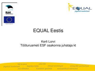 EQUAL Eestis Kerli Lorvi Tööturuameti ESF osakonna juhataja kt