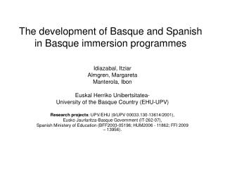 The development of Basque and Spanish in Basque immersion programmes