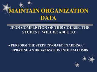 MAINTAIN ORGANIZATION DATA