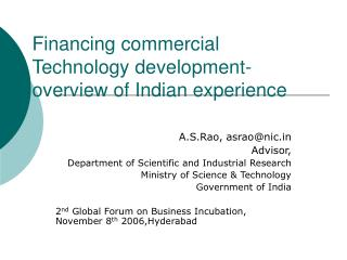 Financing commercial Technology development- overview of Indian experience