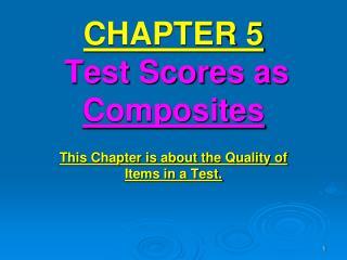 CHAPTER 5 Test Scores as  Composites