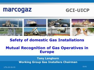 Safety of domestic Gas Installations Mutual Recognition of Gas Operatives in Europe