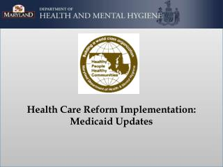 Health Care Reform Implementation: Medicaid Updates