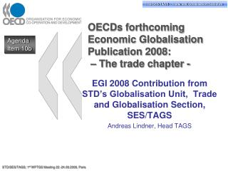 OECDs forthcoming Economic Globalisation Publication 2008:   – The trade chapter -