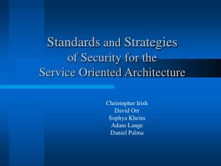Standards  and  Strategies of Security for the  Service Oriented Architecture