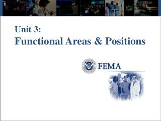 Unit 3:   Functional Areas  Positions